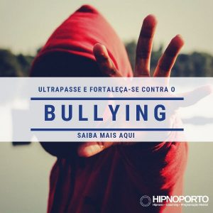 Bullying HIPNOPORTO Consultório de Hipnose no Porto Jonas Paul